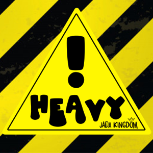 Jada Kingdom - Heavy!