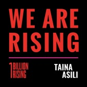 Taina Asili;One Billion Rising - We Are Rising