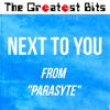 The Greatest Bits - Next to You (From