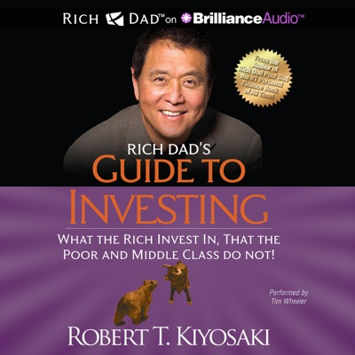 Rich Dad's Guide to Investing: What the Rich Invest In That the Poor and Middle Class Do Not! (Unabridged)