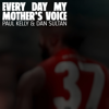 Paul Kelly & Dan Sultan - Every Day My Mother's Voice artwork