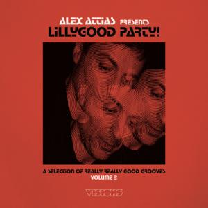Alex Attias - Alex Attias Presents: Lillygood Party, Vol. 2