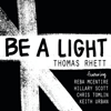 Thomas Rhett - Be a Light (feat. Reba McEntire, Hillary Scott, Chris Tomlin & Keith Urban)  artwork