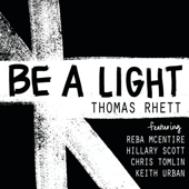 [Download] Be a Light (feat. Reba McEntire, Hillary Scott, Chris Tomlin & Keith Urban) MP3
