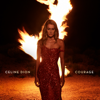 Courage - Céline Dion