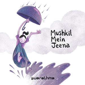 Swarathma - Mushkil Mein Jeena