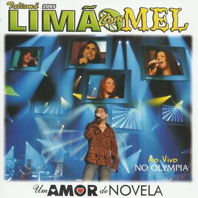 Um Amor de Novela - Ao Vivo No Olympia - Limão Com Mel