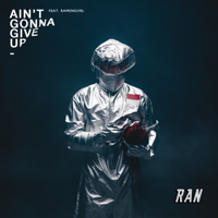 RAN - Ain't Gonna Give Up (feat. Ramengvrl) - Single Mp3