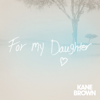 For My Daughter - Kane Brown mp3