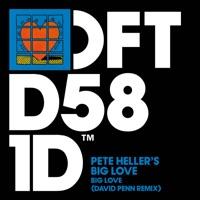 Big Love (David Penn rmx) - PETE HELLER'S BIG LOVE