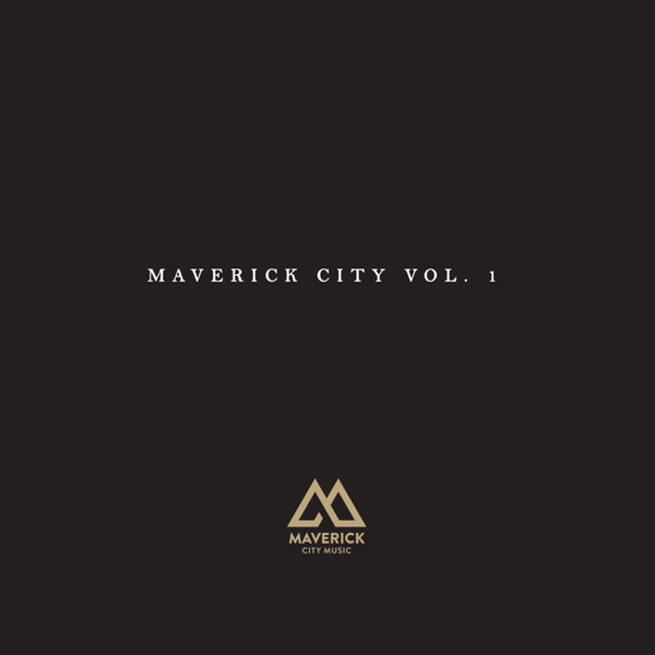 Maverick City Music - Maverick City Vol.1