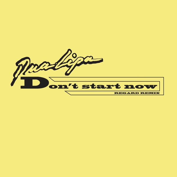 Don't Start Now (Regard Remix) - Single