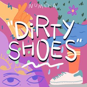 Numcha - Dirty Shoes