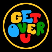 Get Over U (feat. B. Slade) - Single
