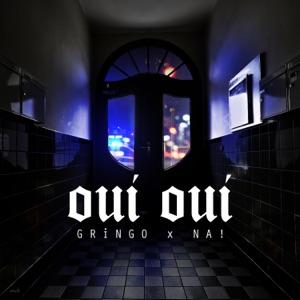 Gringo & Na - Oui Oui