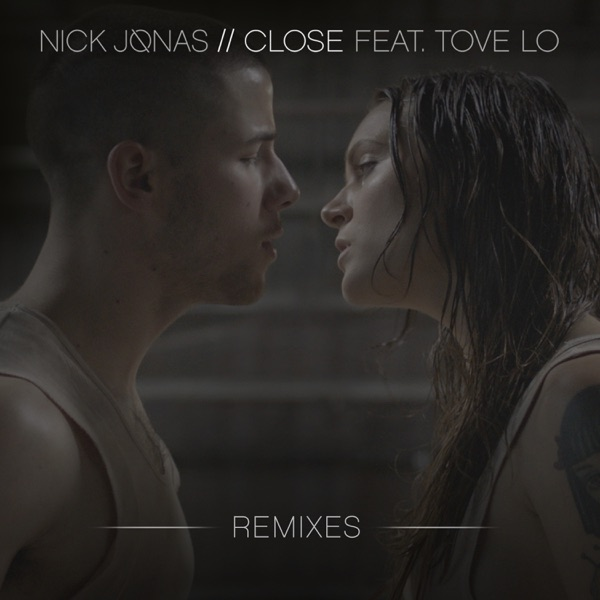 Close (Remixes) [feat. Tove Lo] - Single