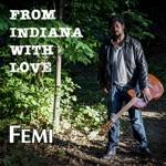 Femi - Ain't No Sunshine (feat. Indiana Jonesin)