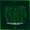 Something Real (feat. Jordan Shaw) - Armin van Buuren & Avian Grays