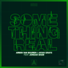 Armin van Buuren & Avian Grays - Something Real (feat. Jordan Shaw) artwork