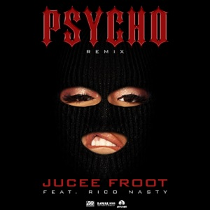Jucee Froot - Psycho (Remix) [feat. Rico Nasty]