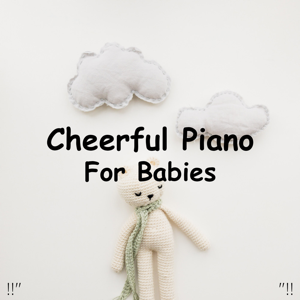 "Einstein Baby Lullaby Academy & Rockabye Lullaby - !!"" Cheerful Piano for Babies ""!!"