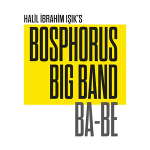 Halil İbrahim Işık's Bosphorus Big Band - Ba-Be - EP