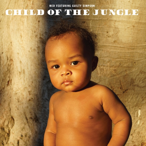 iTunes Artwork for 'Child of the Jungle (by MED & Guilty Simpson)'