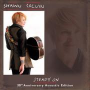 Steady On (30th Anniversary Acoustic Edition) - Shawn Colvin - Shawn Colvin