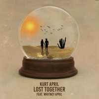 Kurt April - Lost Together (feat. Whitney April)
