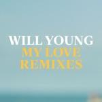 My Love  (Remixes) - Single