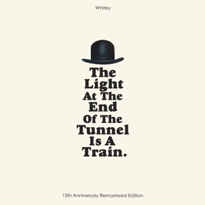 Whitey - The Light At the End of the Tunnel Is a Train (15th Anniversary Remastered Edition) [Extended]