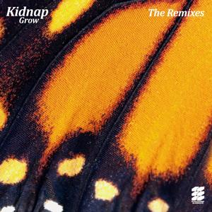 Kidnap - Grow (The Remixes)
