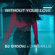 Without Your Love - DJ Groove & Chris Willis