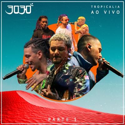 Tropicalia, Pt. 1 (Ao Vivo) - 3030