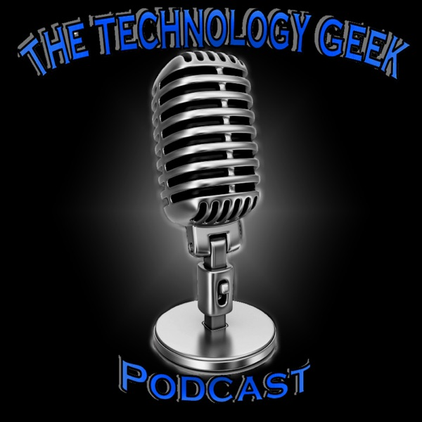 The Technology Geek Podcast – Podcast – Podtail
