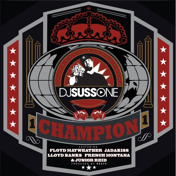 Champion (feat. French Montana, Junior Reid, Lloyd Banks, Jadakiss & Floyd Mayweather) - Single