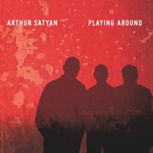 Arthur Satyan - Playing Around