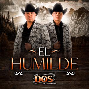 LOS DOS DE TAMAULIPAS - El Humilde