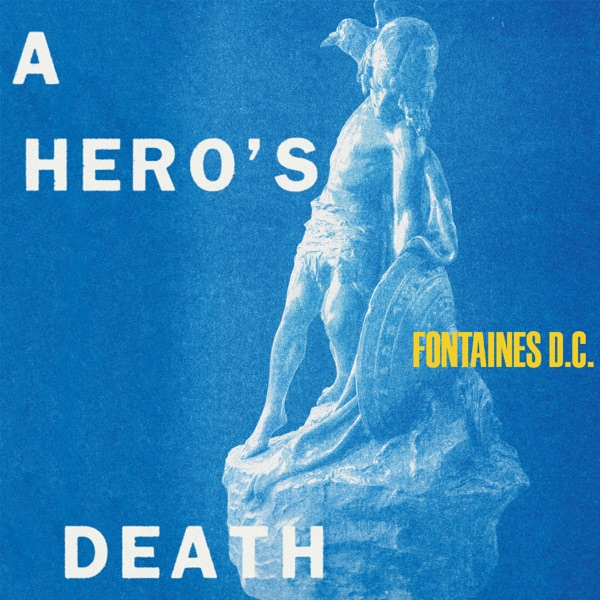 A Hero's Death (by Fontaines D.C.)