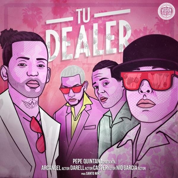 Tu Dealer (feat. Arcángel, Darell, Casper & Nio García) - Single