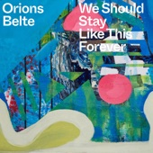 Orions Belte - We Should Stay Like This Forever