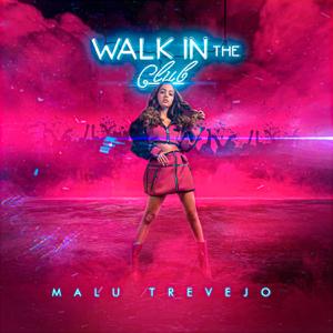 Malu Trevejo - Walk in the Club