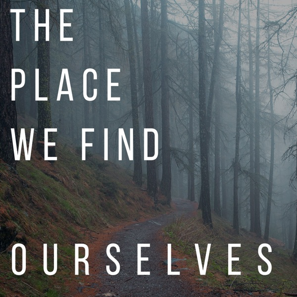 The Place We Find Ourselves