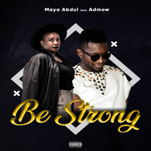 Maya Abdul - Be Strong feat. Admow