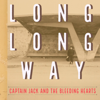 Captain Jack and the Bleeding Hearts - Long Long Way artwork