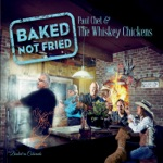 Paul Chet and the Whiskey Chickens - This Little Light of Mine