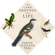 This Land Abounds with Life - Fabian Almazan Trio - Fabian Almazan Trio