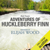 Mark Twain - Adventures of Huckleberry Finn: A Signature Performance by Elijah Wood (Unabridged)  artwork