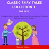 Classic Fairy Tales Collection 1 for Kids: 12 English Short Stories. Educational Story Books for Toddlers. Bedtime Stories for Children (Unabridged)