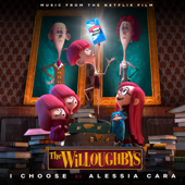 """I Choose (From the Netflix Original Film """"The Willoughbys"""") - Alessia Cara Cover Art"""
